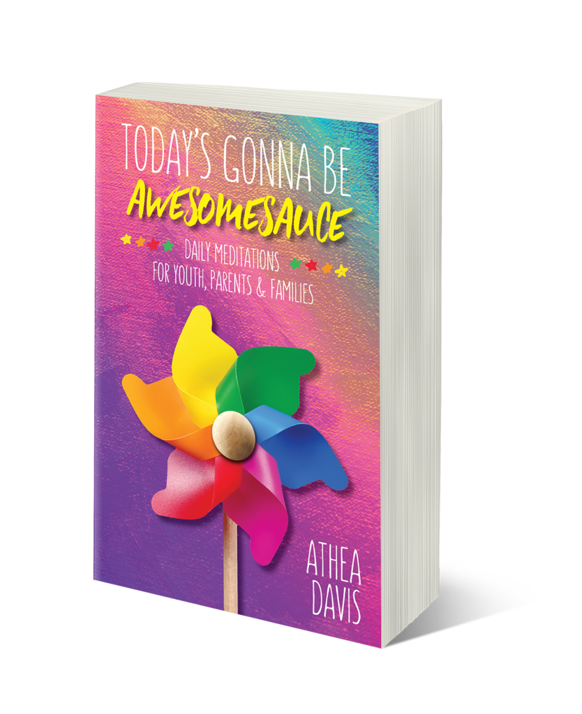 Today's Gonna Be Awesomesauce - Daily meditations for youth, parents, educators, and families by Athea Davis - www.SolSenseYoga.com #todaysgonnabeawesomsauce