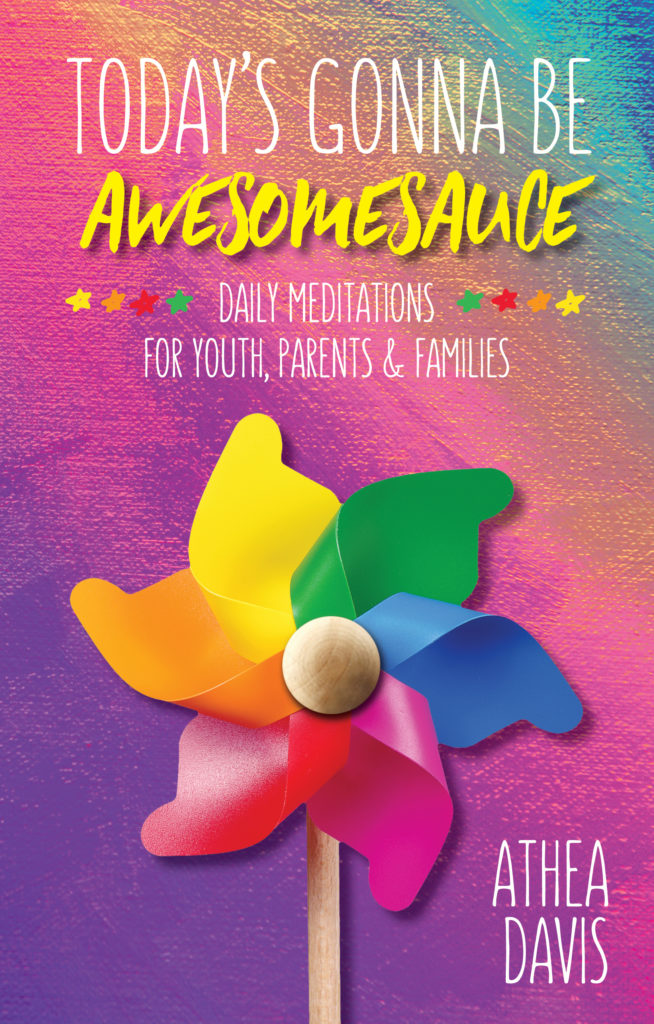Today's Gonna Be Awesomesauce by Athea Davis - www.SolSenseYoga.com #todaysgonnabeawesomsauce - A daily mindfulness meditation book for youth, parents, and families (and educators too!) filled with practical wisdom, quirky wit, and edgy savviness created with an educator's lens, a yogi mom's heart, and a superhero love for humanity.