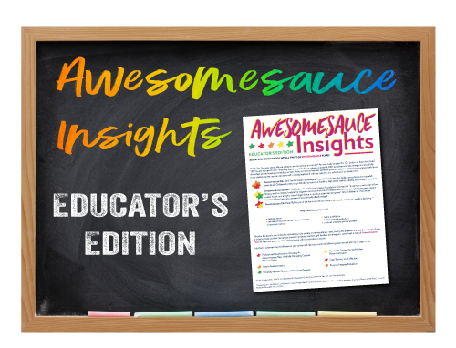 Awesomesauce Insights - Educators Edition